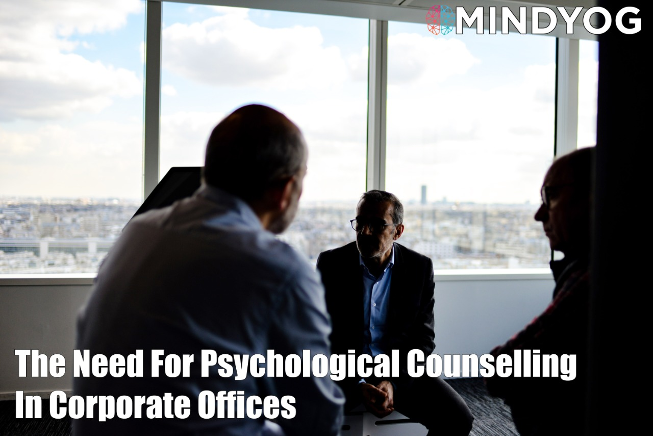 Need for Psychological Counselling in Corporate Offices
