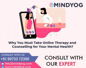 Why You Must Take Online Therapy and Counselling for Your Mental Health?