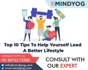 Top 10 Tips To Help Yourself Lead A Better Lifestyle