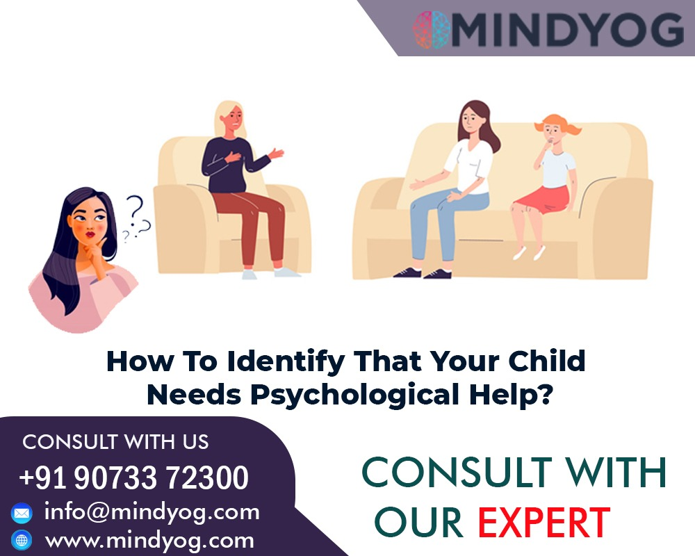 How To Identify That Your Child Needs Psychological Help?